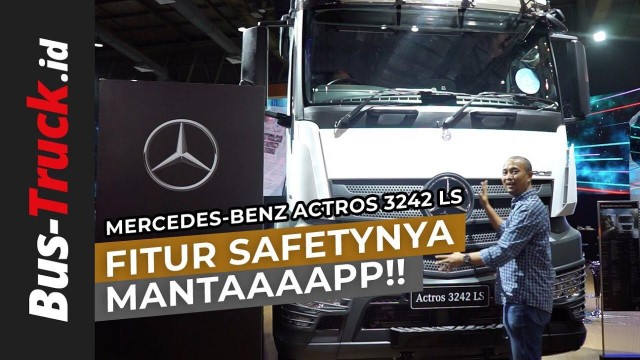 Video : Mercedes-Benz Actros 3242 LS, Mantap Fitur Safety-nya